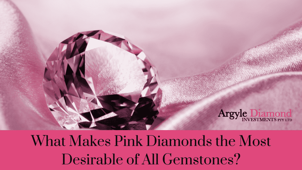 What Makes Pink Diamonds the Most Desirable of All Gemstones?