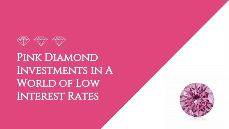 Pink Diamond Investments in A World of Low Interest Rates-featured-image