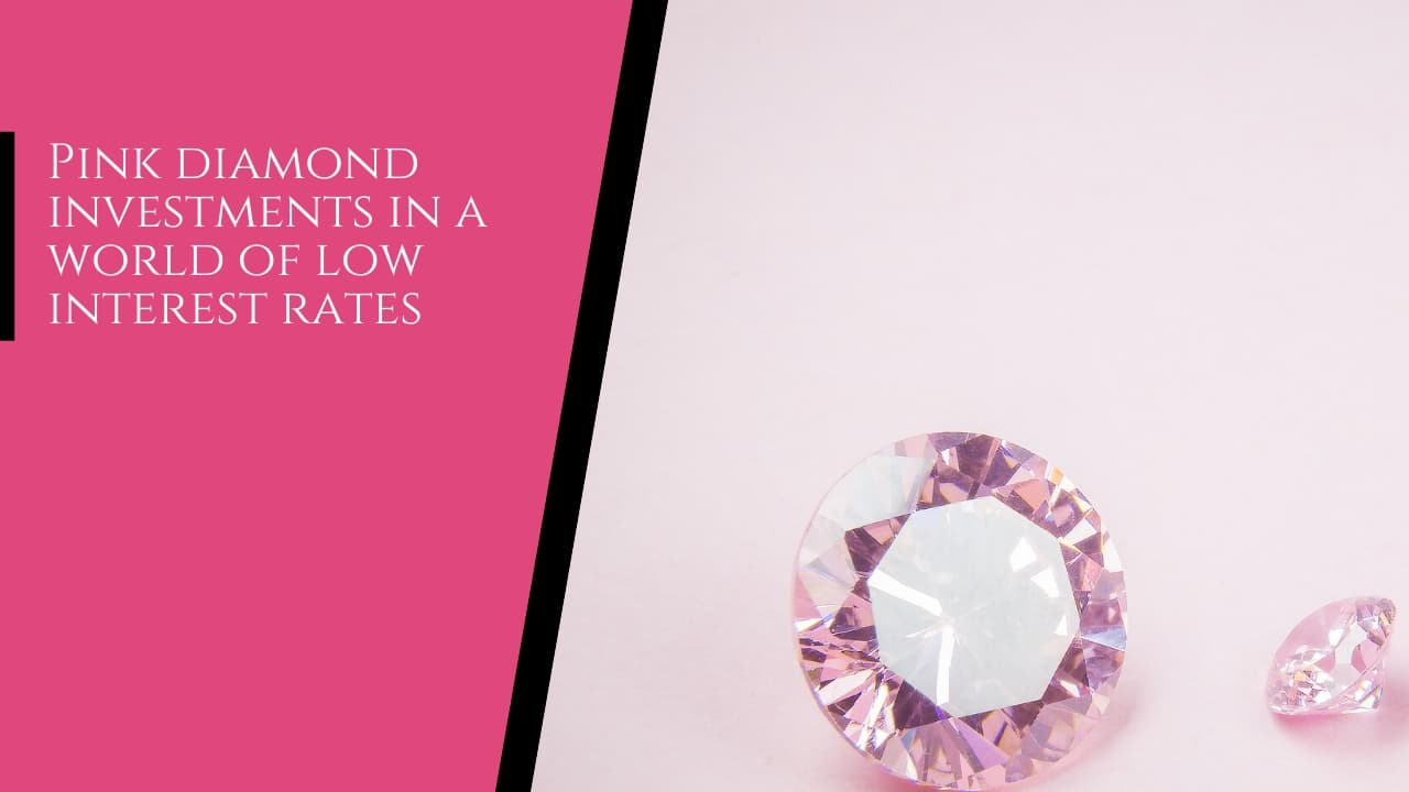 pink diamond investments in low interest rates - Argyle Diamond Investments