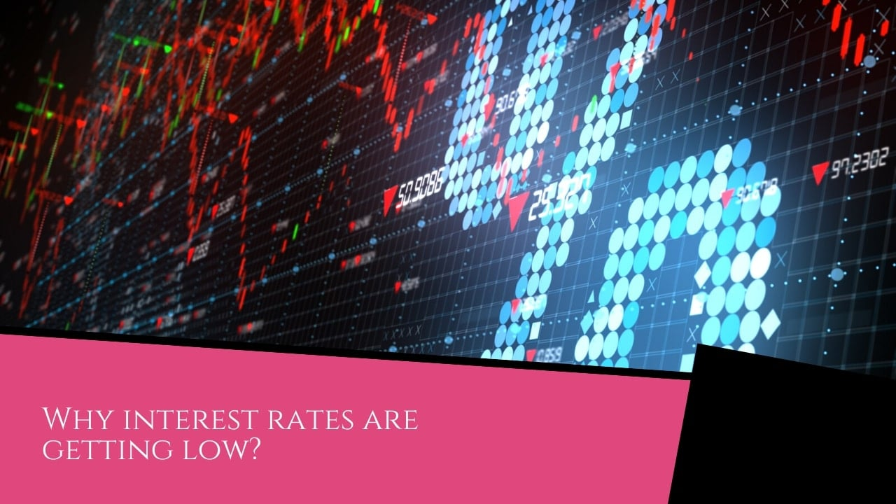why interest rates are getting low