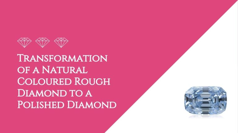 Transformation of a Natural Coloured Rough Diamond to a Polished Diamond - featured-image