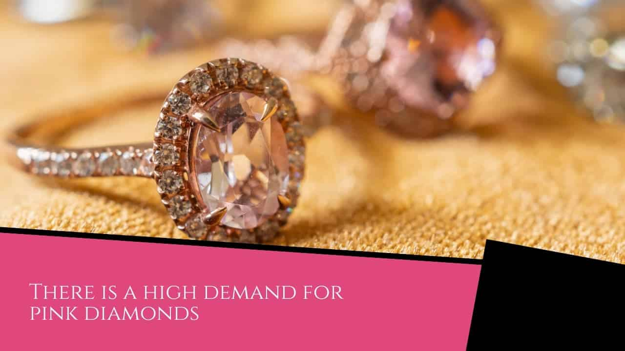 there is a high demand for pink diamonds