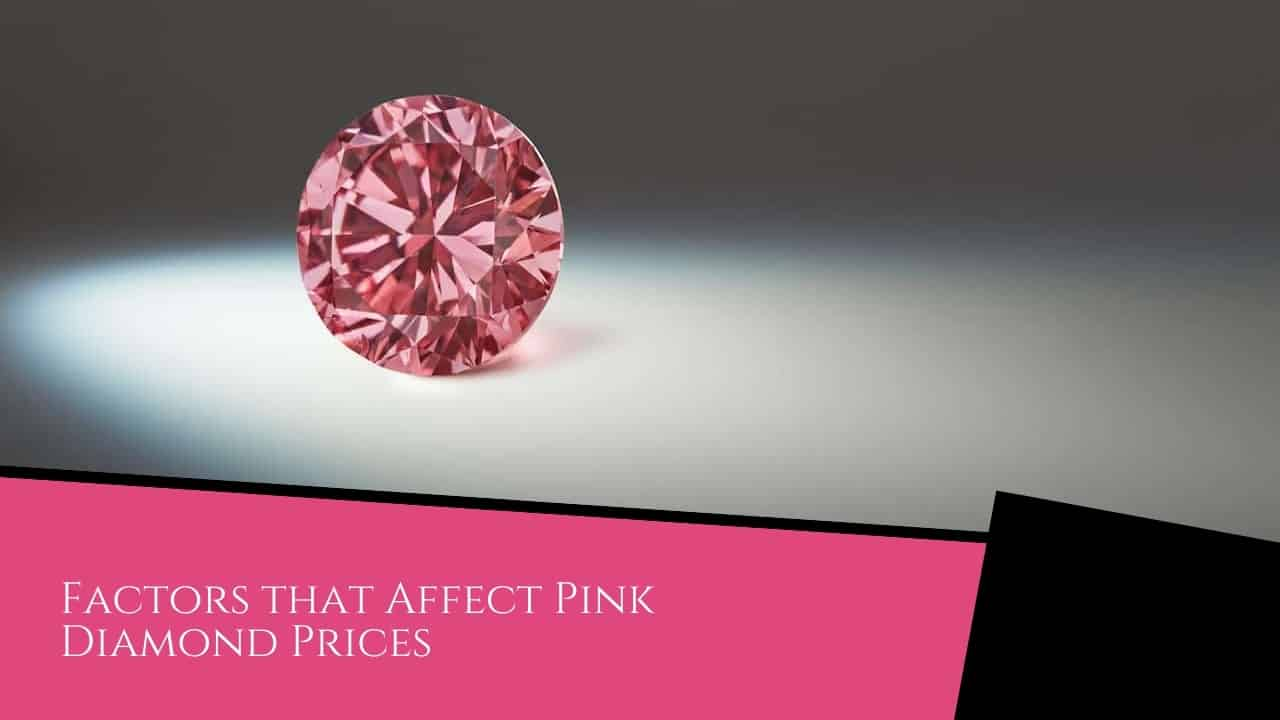Factors that Affect Pink Diamond Prices