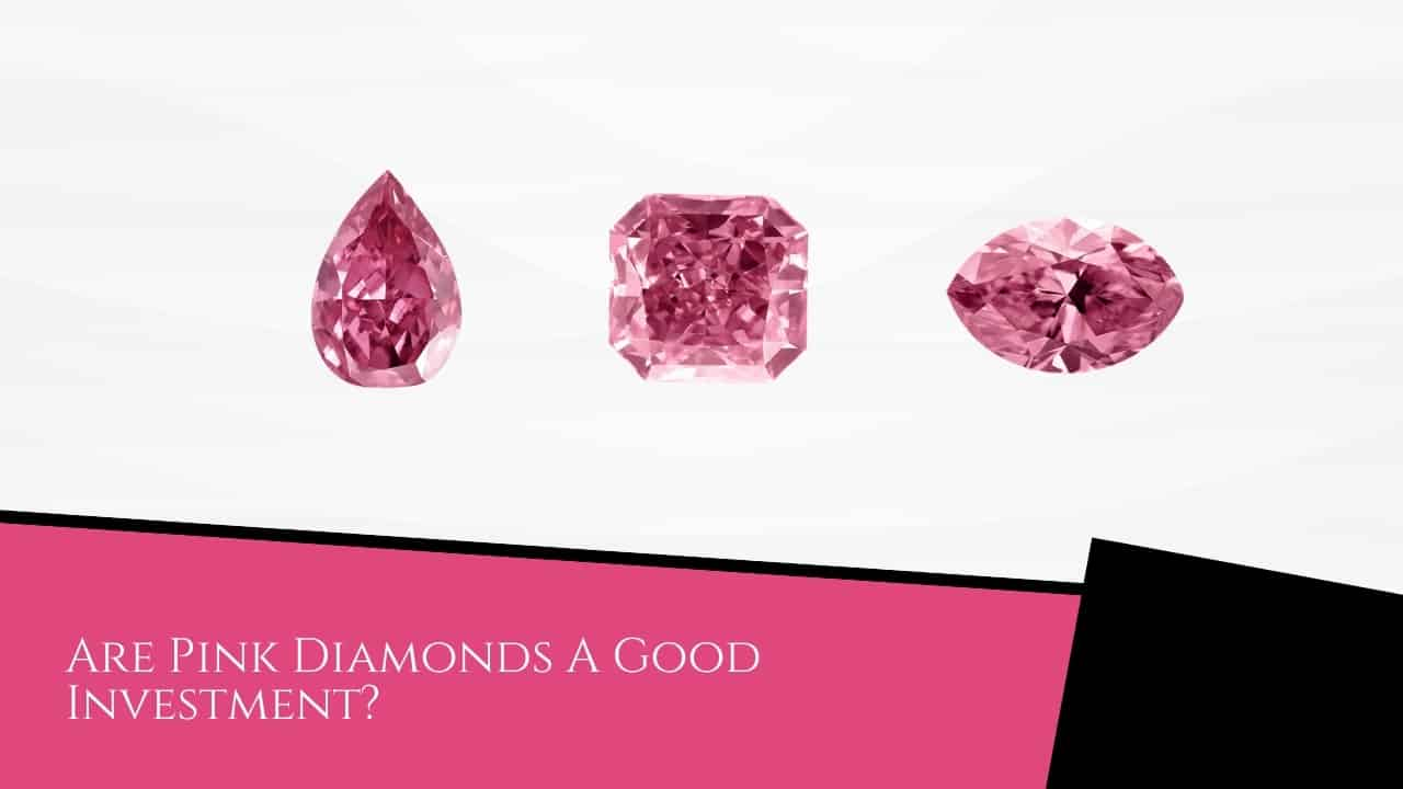 Are Pink Diamonds A Good Investment?