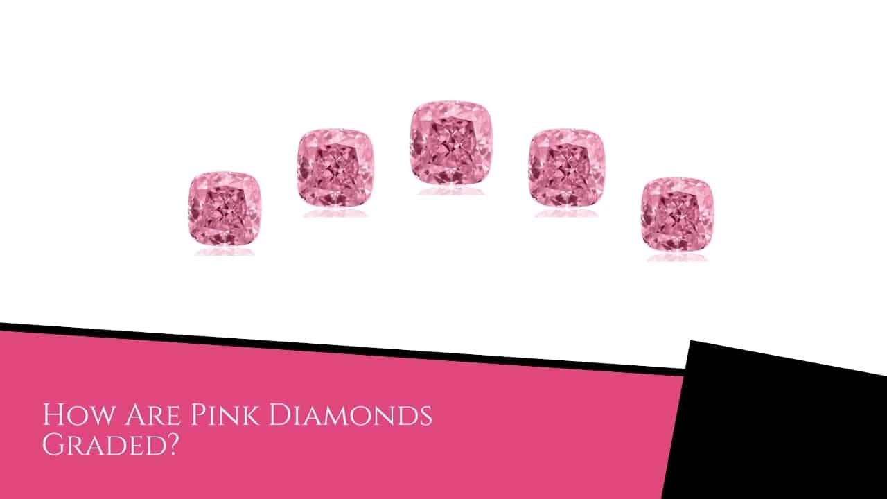 How Are Pink Diamonds Graded?