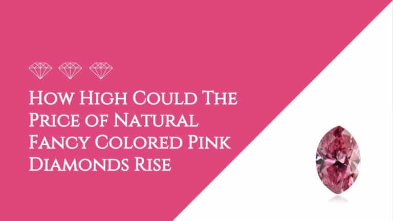 How High Could The Price of Natural Fancy Colored Pink Diamonds Rise