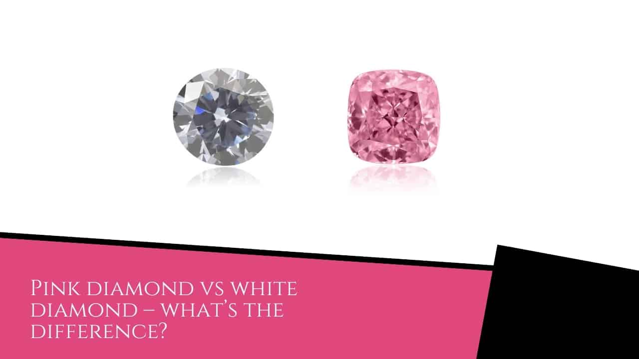 Pink diamond vs white diamond – what's the difference?