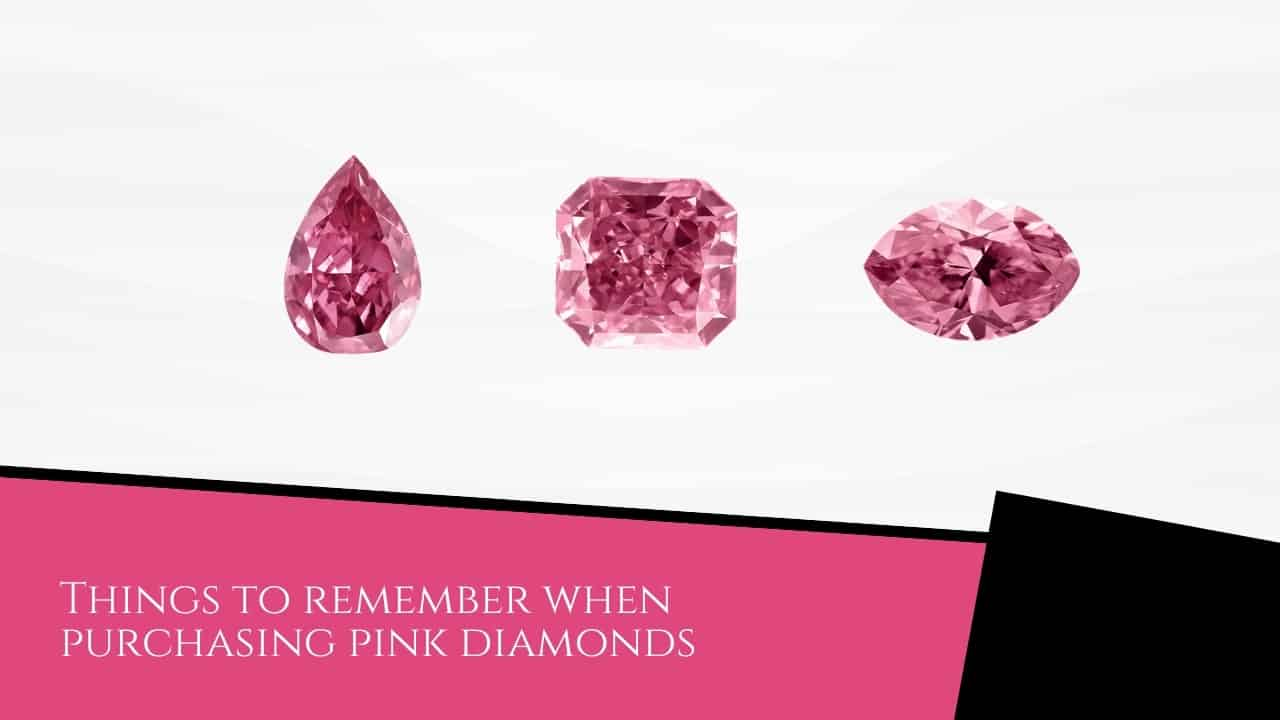 Things to remember when purchasing pink diamonds