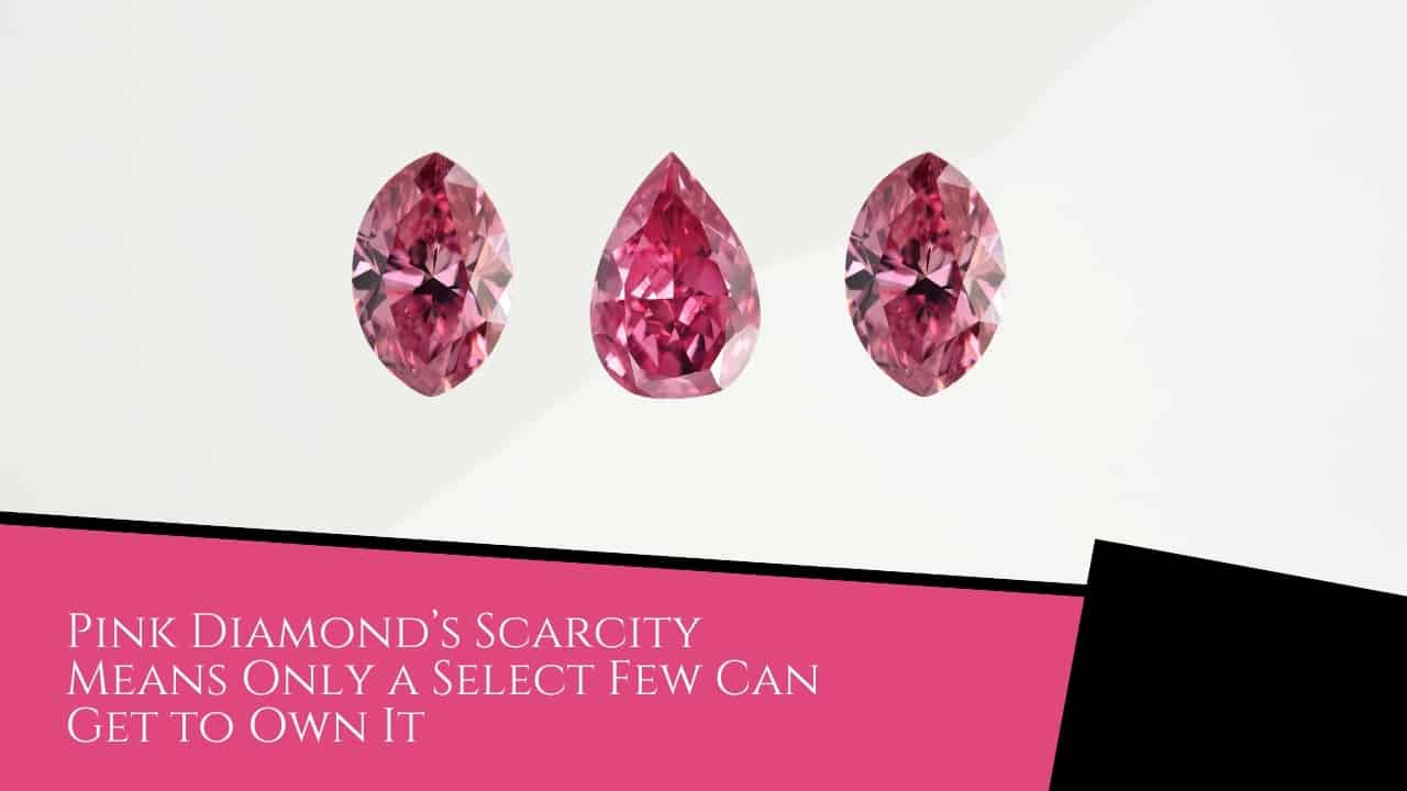 Pink Diamond's Scarcity Means Only a Select Few Can Get to Own It