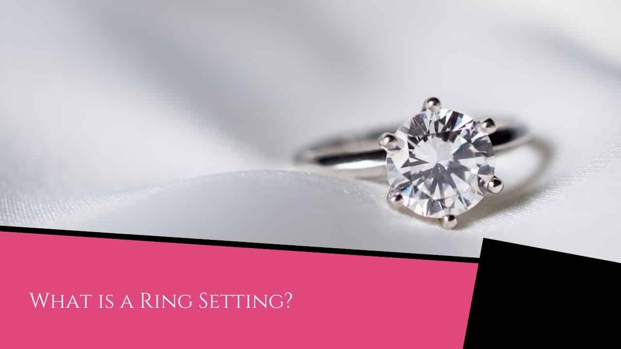 What is a Ring Setting?