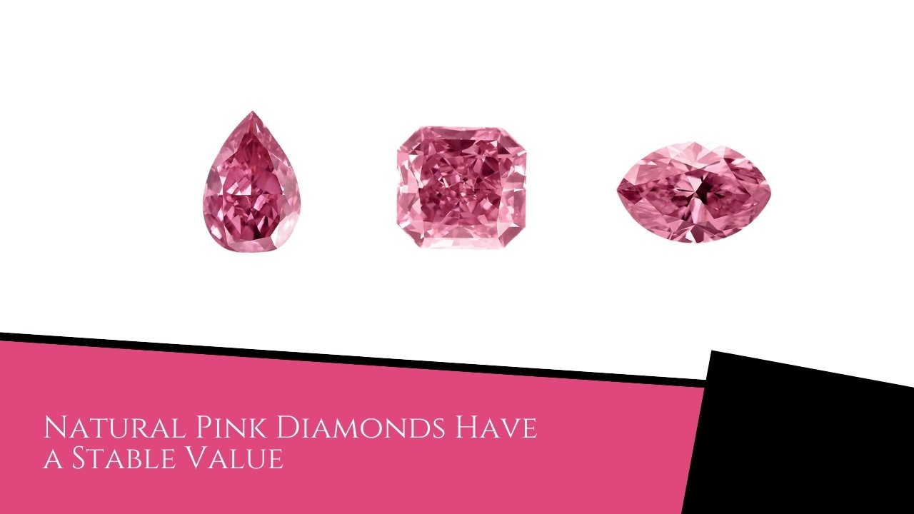 Natural Pink Diamonds Have a Stable Value