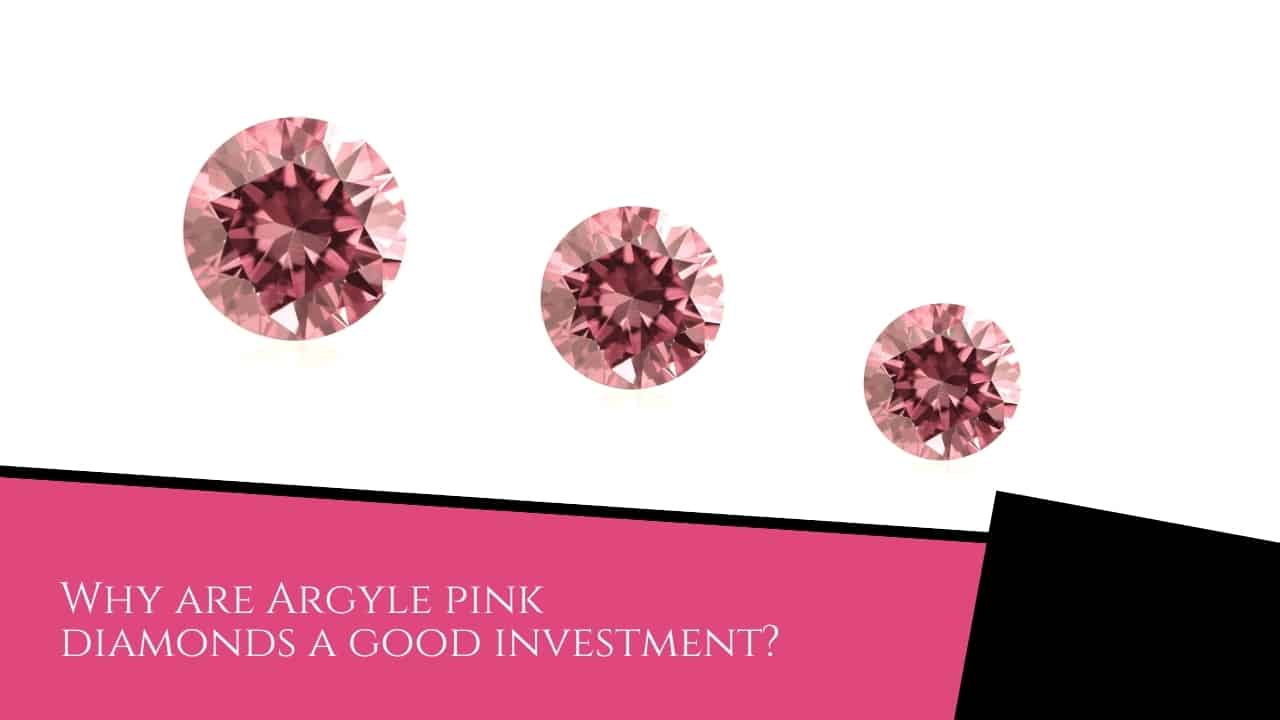 Why are Argyle pink diamonds a good investment?