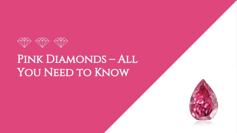 Pink Diamonds – All You Need to Know