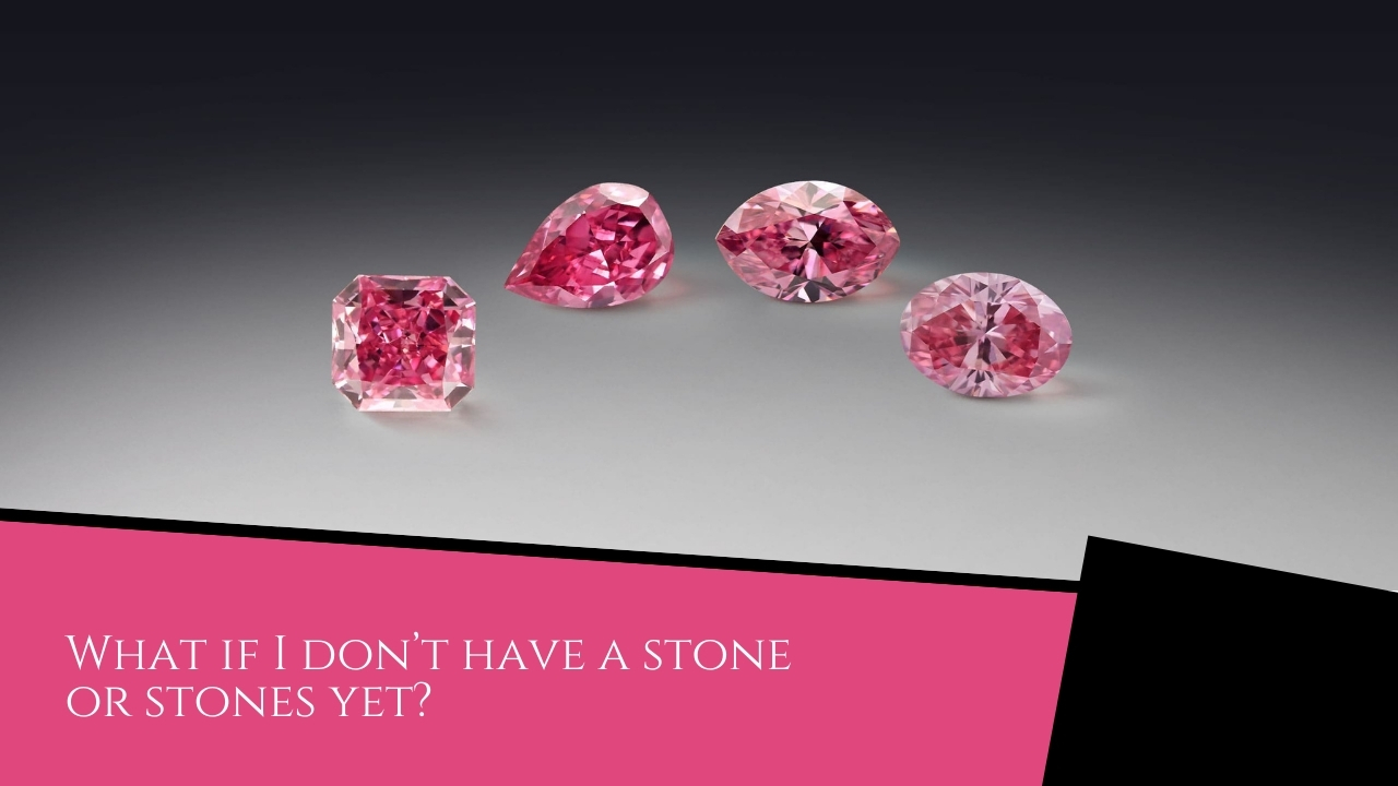 What if I don't have a stone or stones yet?
