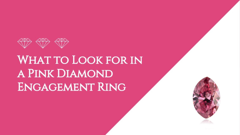 What to Look for in a Pink Diamond Engagement Ring